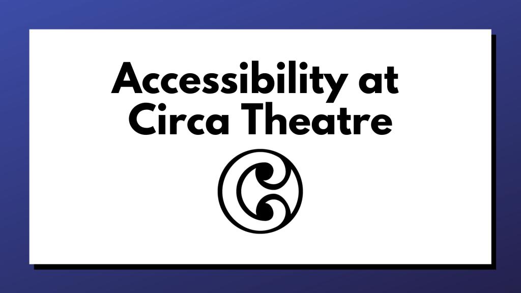 Accessibility at Circa Theatre