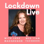 Lockdown Live Lara Macgregor
